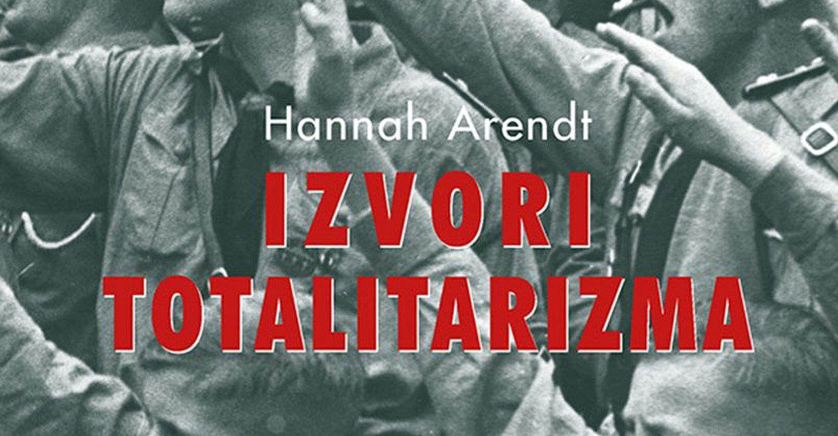 """560 STRANICA Objavljena knjiga Hanne Arendt """"Izvori totalitarizma"""""""