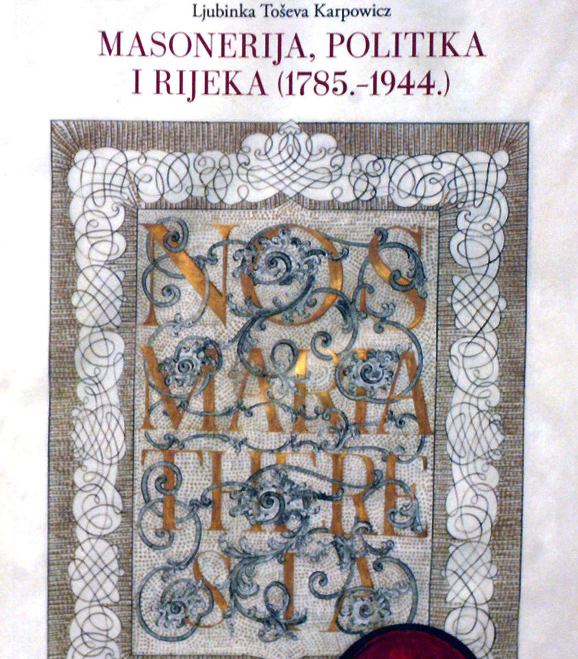 """PREDSTAVLJENA KNJIGA: """"Masonerija, politika i Rijeka 1785 – 1944"""""""