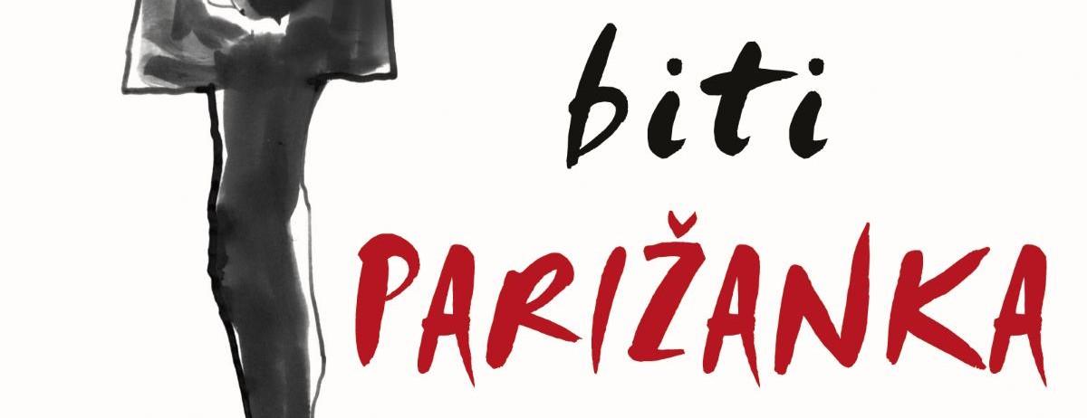 USKORO Stiže hrvatsko izdanje bestsellera 'Kako biti Parižanka u svakoj prilici'