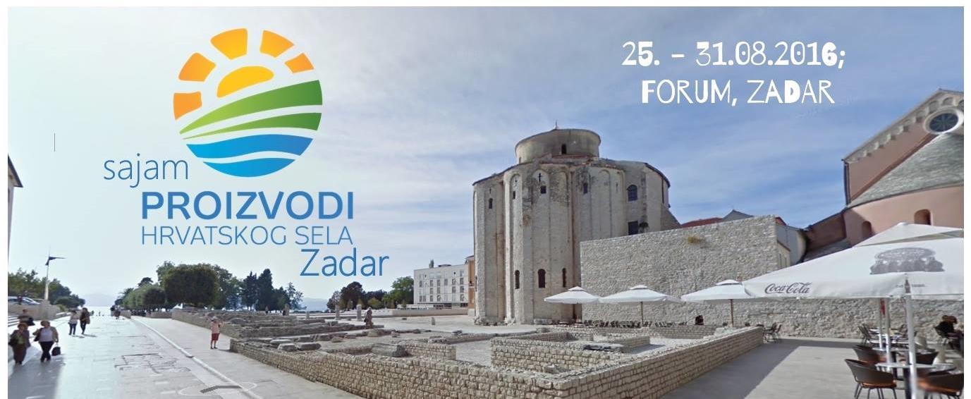 GRAD ZADAR Sajam Proizvodi hrvatskog sela održava se od 25. do 31. kolovoza