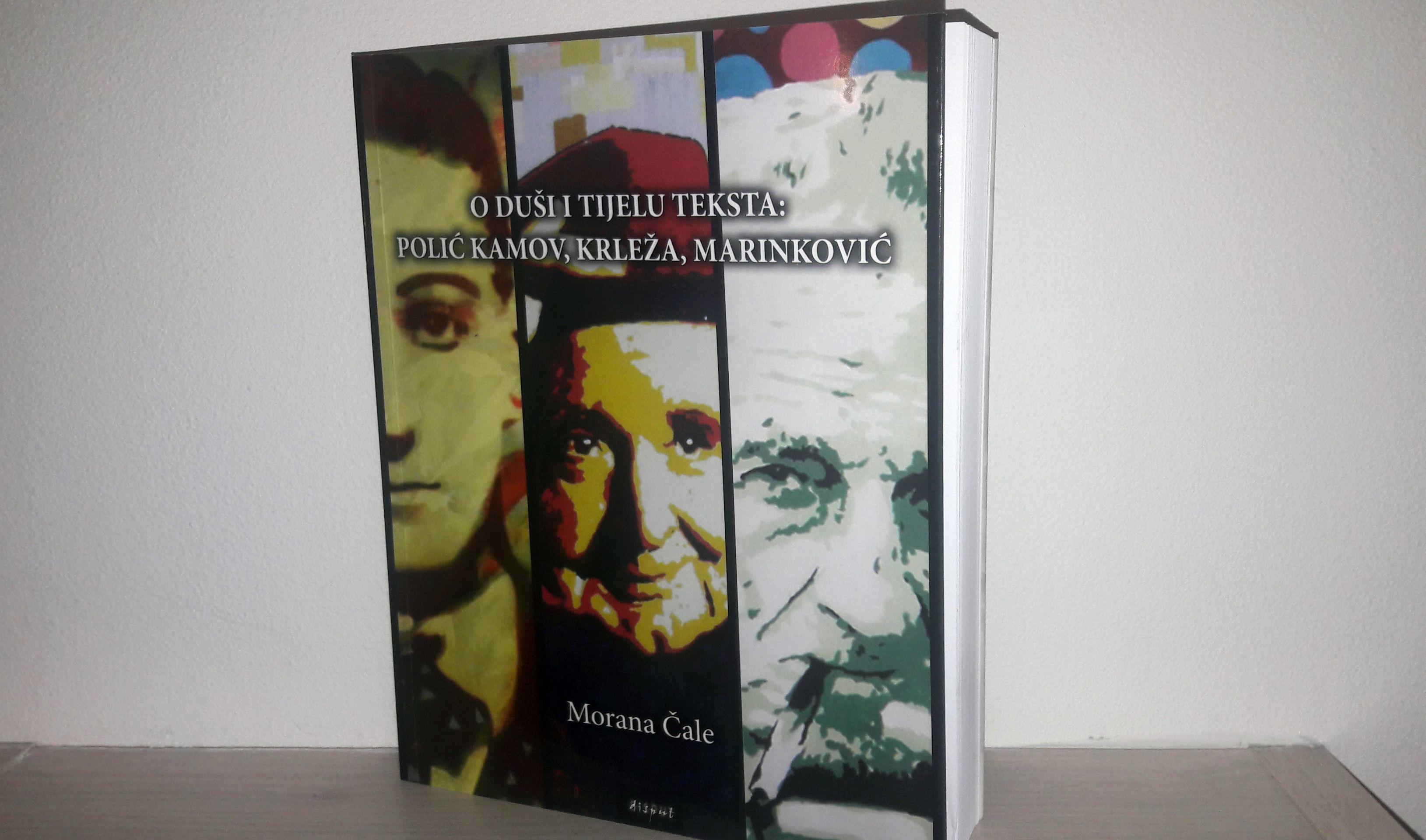 """Predstavljena knjiga M. Čale """"O duši i tijelu teksta: Polić Kamov, Krleža, Marinković"""""""