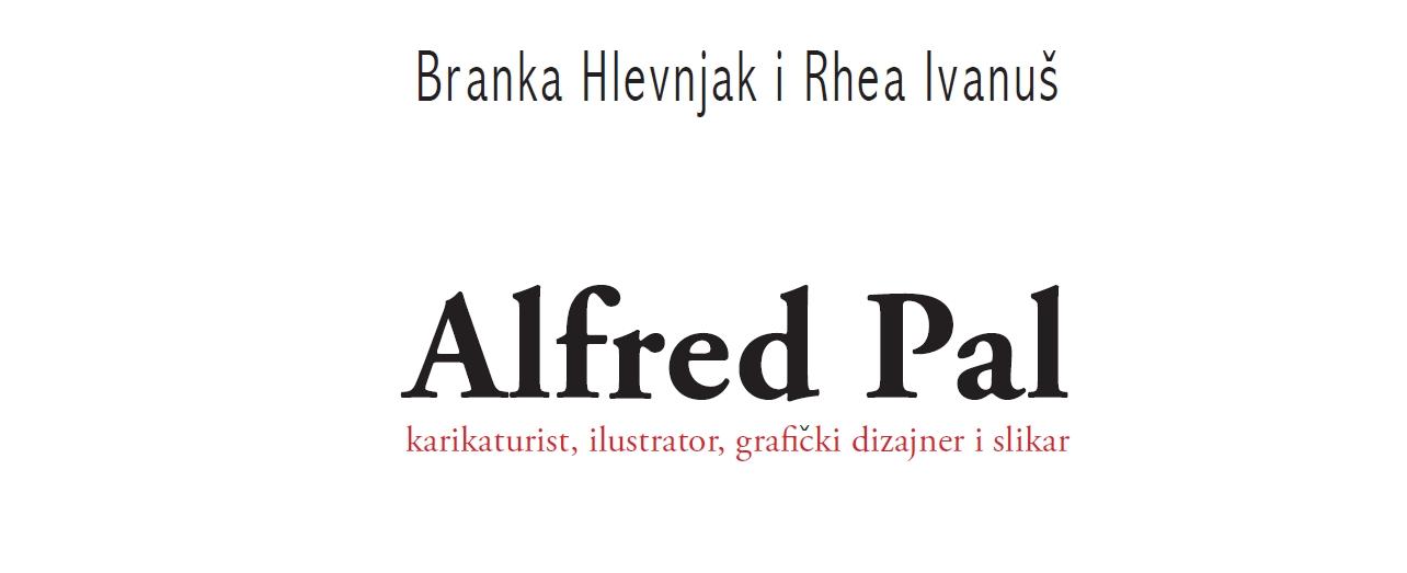 Promocija monografije 'Alfred Pal' u Muzeju Mimara (16. svibnja)