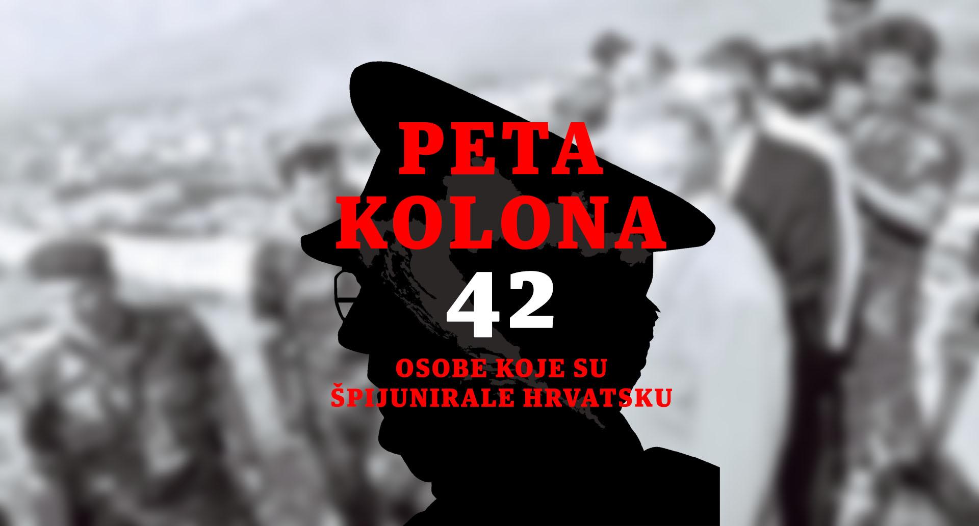 EKSKLUZIVNO: PETA KOLONA – 42 osobe koje su špijunirale protiv Hrvatske