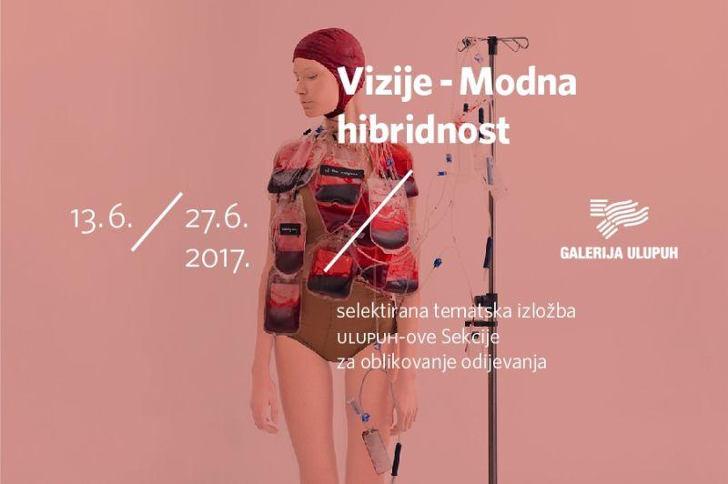 """Izložba """"Vizije – Modna hibridnost"""" u GalerijI ULUPUH"""