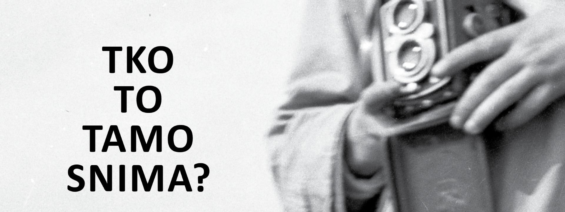Hrvatski povijesni muzej vas poziva na izložbu 'Tko to tamo snima?'