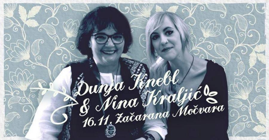 Dunja Knebl i Nina Kraljić večeras u Začaranoj Močvari