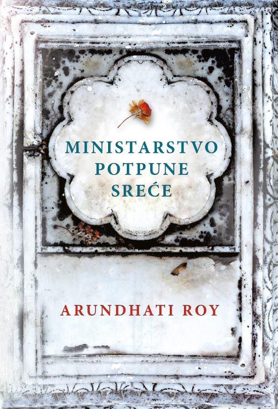 Arundhati Roy – 'Ministarstvo potpune sreće'