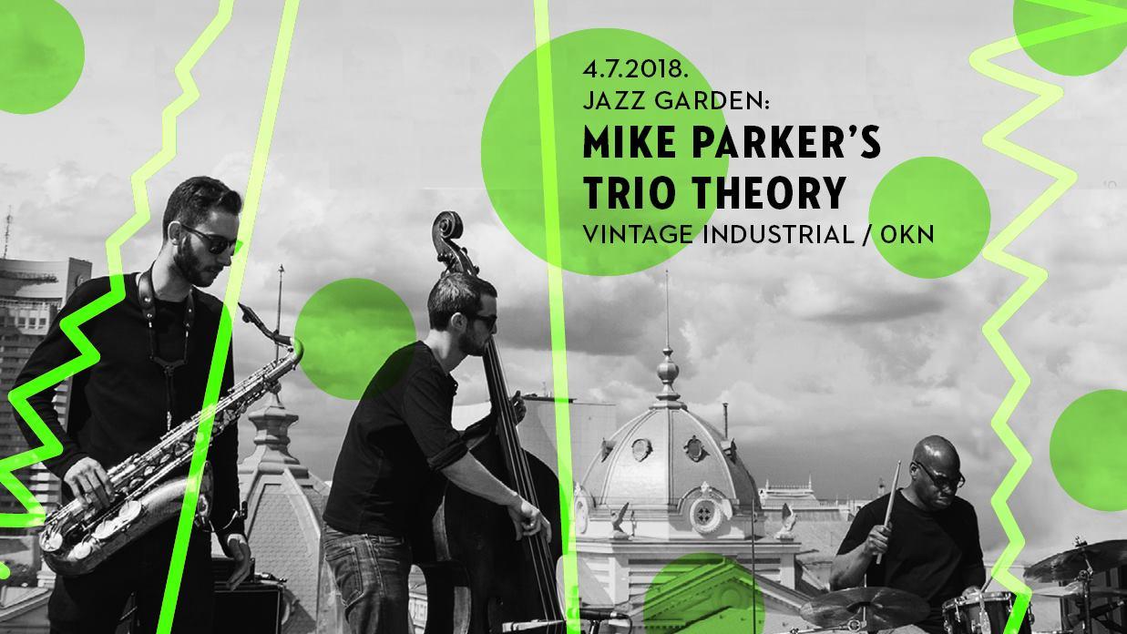 Jazz Garden u Grad Zagreb vraća atrakciju 'Mike Parker's Trio Theory'