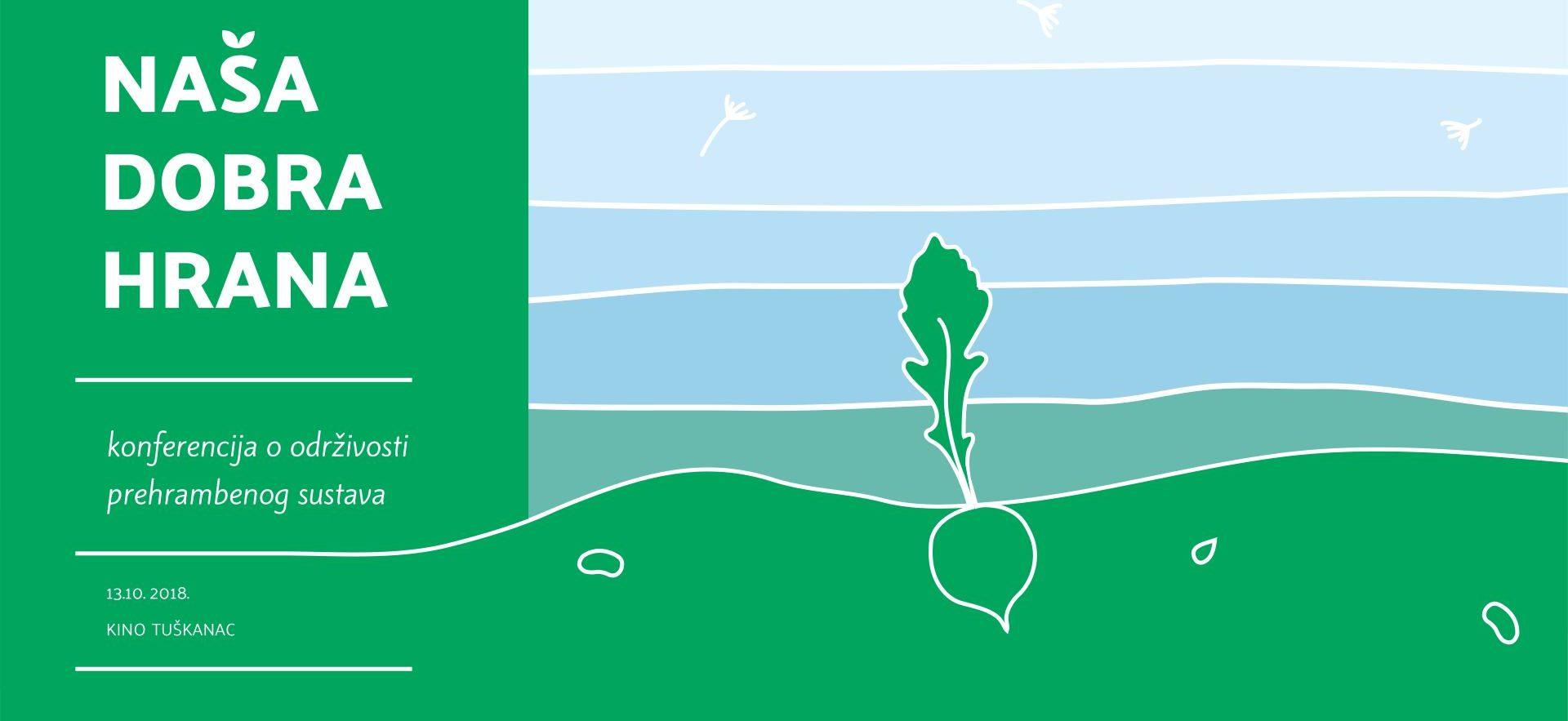 Dobra hrana– vrijeme je za razgovor o održivosti prehrambenog sustava