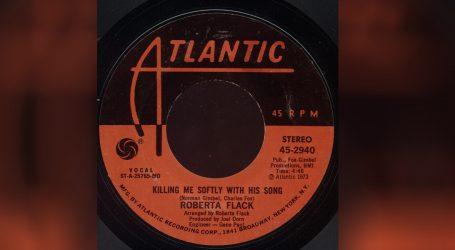 """""""Killing Me Softly with His Song"""" postala je slavna tek nakon izvedbe Roberte Flack"""