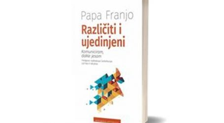 """Nova knjiga pape Franje """"Različiti i ujedinjeni"""", prevedena na hrvatski jezik"""